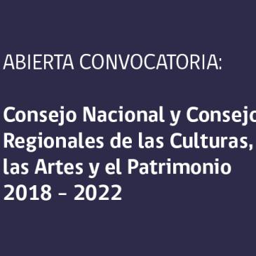 LLAMADO A INSCRIPCIÓN EN EL REGISTRO NACIONAL DE ORGANIZACIONES CULTURALES Y PRESENTACIÓN DE POSTULACIÓN DE PERSONALIDADES DE LAS CULTURAS, LAS ARTES Y EL PATRIMONIO PARA INTEGRAR EL CONSEJO NACIONAL Y LOS CONSEJOS REGIONALES DE LAS CULTURAS, LAS ARTES Y EL PATRIMONIO 2018 – 2022
