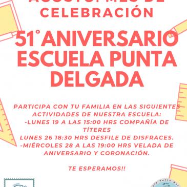 AGOSTO: MES DE CELEBRACIÓN,51°ANIVERSARIO ESCUELA PUNTA DELGADA