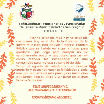 Feliz Aniversario N°40 ILUSTRE MUNICIPALIDAD DE SAN GREGORIO.