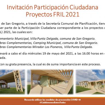 INVITACIÓN PARTICIPACIÓN CUIDADANA PROYECTOS FRIL 2021